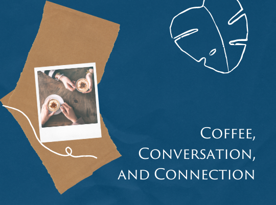 Coffee, Conversation, and Connection web