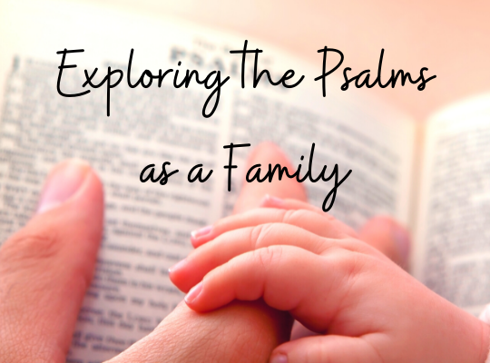 Exploring Psalms as a Family